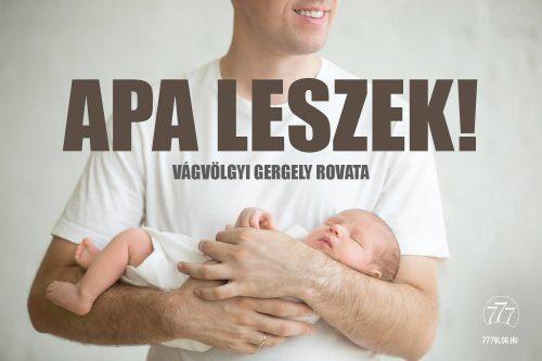 Apa leszek! – A legnagyobb öröm